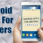 15 Best Android Apps for the Writers 2020