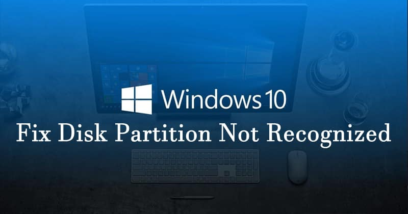 Fix Disk Partition Not Recognized In Windows 10 8 - Best Computer Tricks 2019 and Hacks for Your Window PC