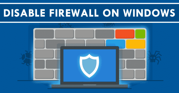How To Disable Firewall On Windows 8, 8.1, 10 Operating System