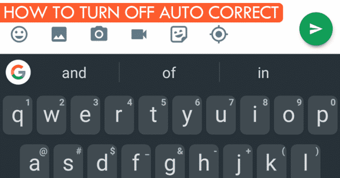 How To Disable The Auto-correction or Spell Checker On Android