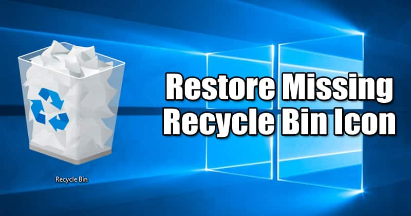 How To Recover Or Restore Missing Recycle Bin Icon In Windows