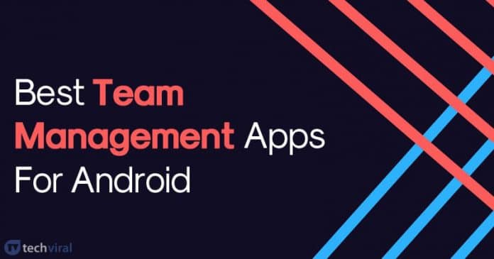 15 Best Team Management Apps For Android 2020