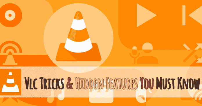 10 Hidden Tricks & Features Of VLC Media Player (2019)
