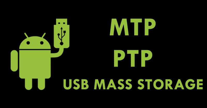 What Is The Difference Between MTP, PTP, and USB Mass Storage?