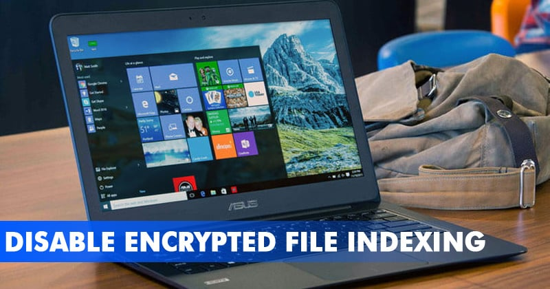 How To Disable Encrypted File Indexing In Windows 10