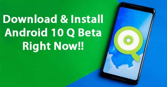 How To Download & Install Android 10 Q Beta Right Now