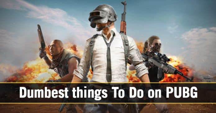 Here Are The 8 Dumbest Mistakes Players Make in PUBG Mobile