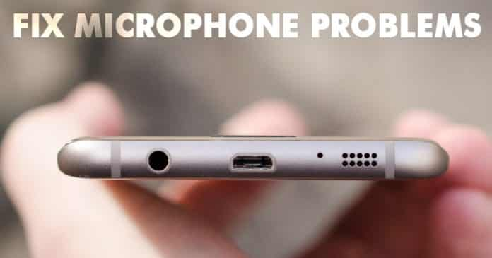 How To Fix Microphone Problems On Android Smartphones