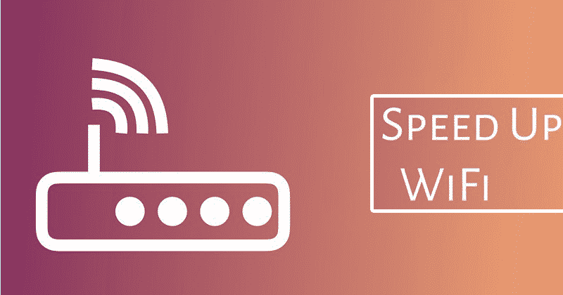 How To Increase Wi-Fi Speed And Overall Signal Quality
