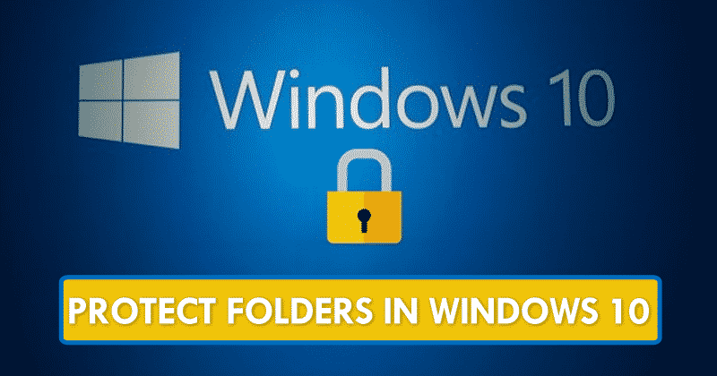How To Password Protect Folders In Windows 10 Without Any Software