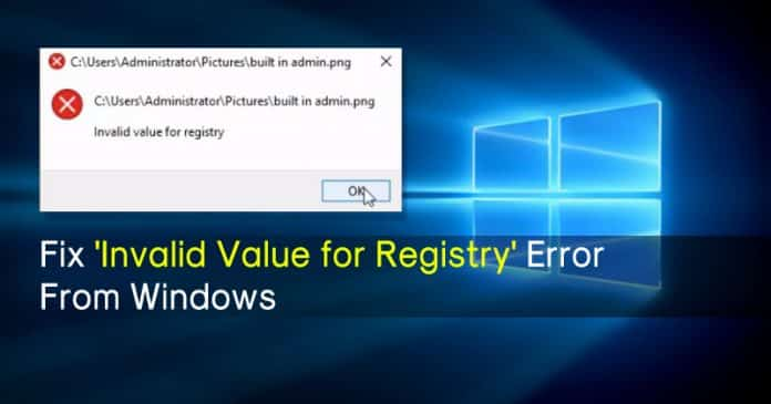 How To Fix 'Invalid Value for Registry' Error From Windows 10