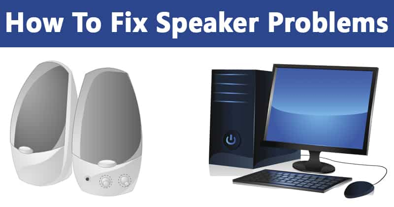 Speakers Stopped Working? Here's How You Can Fix it
