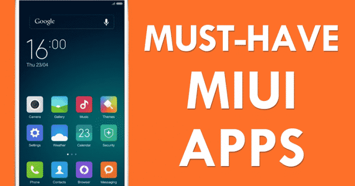 10 Must-Have MIUI Apps That You Should Try On Your Android Device