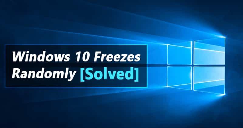 Windows 10 Freezes Randomly - Best Computer Tricks 2019 and Hacks for Your Window PC