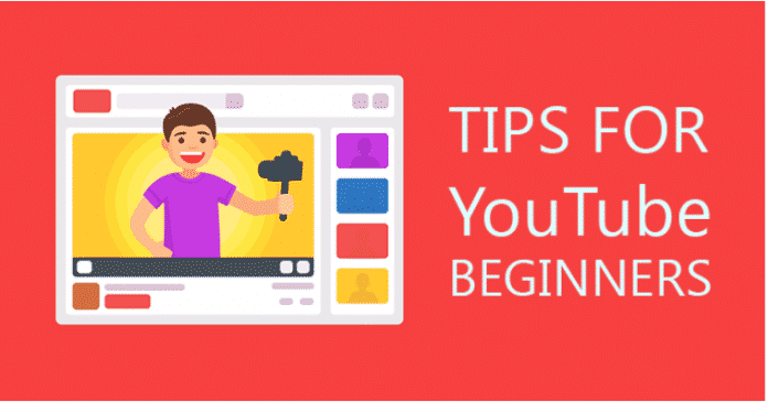 Tips for YouTube Beginners in 2019