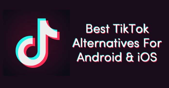 Top 10 Best TikTok Alternatives For Android & iOS