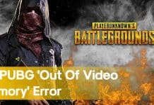 How To Fix PUBG 'Out Of Video Memory' Error On Windows