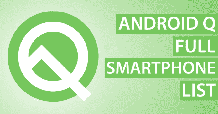 Android Q Full Smartphone List: When Will My Phone Get Android Q?