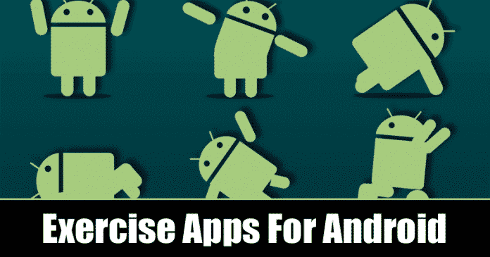 Top 8 Best Exercise Apps For Android 2019