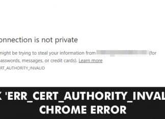 How To Fix 'ERR_CERT_AUTHORITY_INVALID' Chrome Error