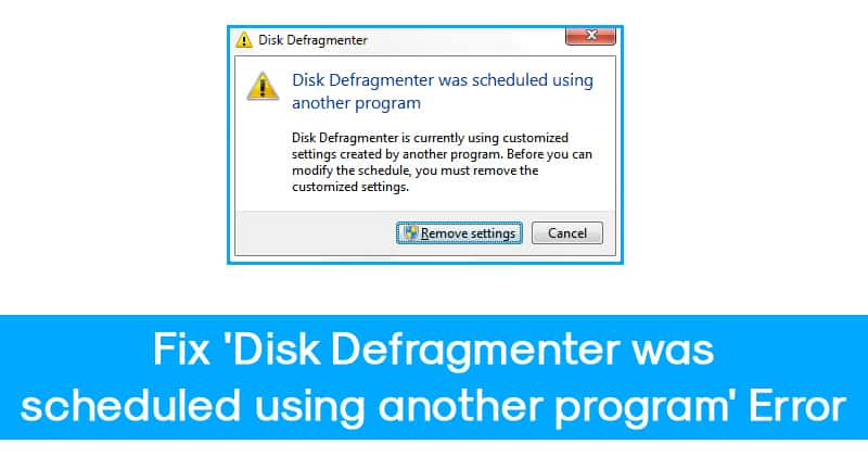 How To Fix 'Disk Defragmenter was scheduled using another program'
