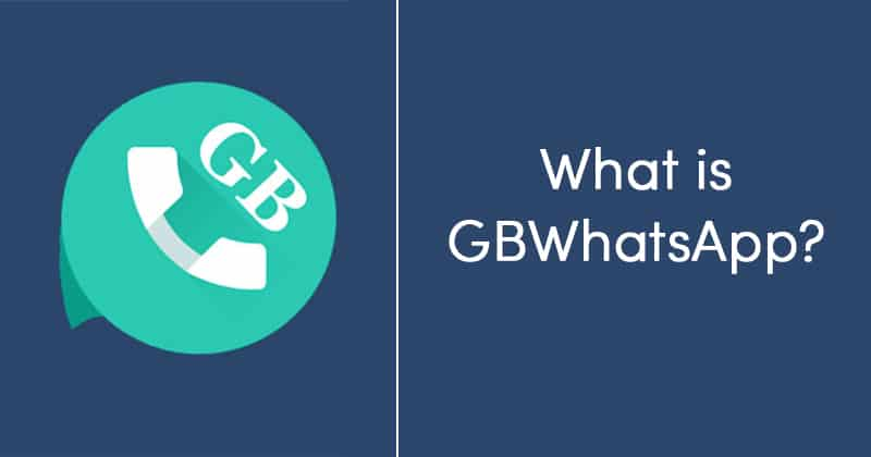 What is GBWhatsApp For Android?