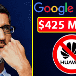Google Losses $425 Million After The Ban On Huawei Smartphones
