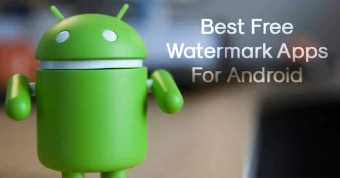 10 Best Watermark Apps For Android