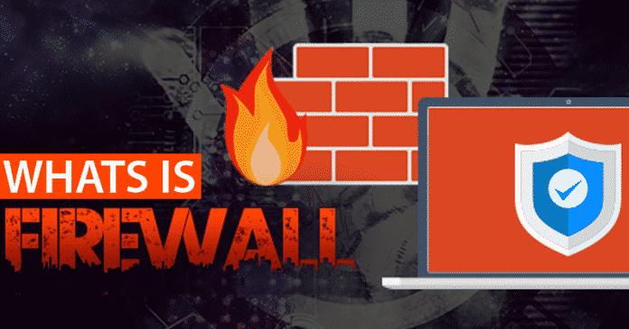 What is a Firewall And How It Works?