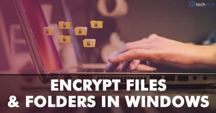 How To Encrypt Files And Folders In Windows