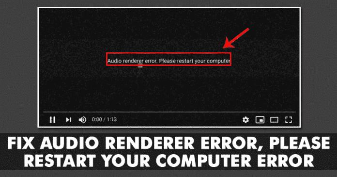 How To Fix Audio Renderer Error, Please Restart your Computer Error