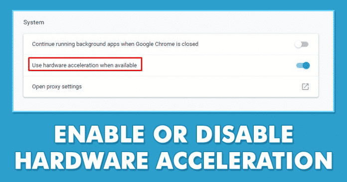 How To Enable or Disable Hardware Acceleration In Chrome