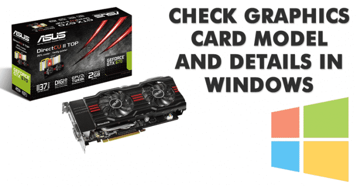 How To Check Graphics Card Model and Details In Windows