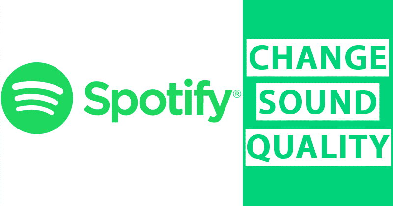 How To Change The Streaming & Download Sound Quality On Spotify