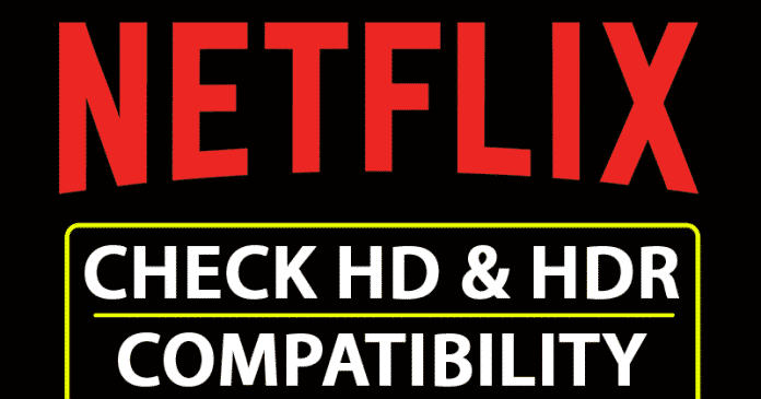 Check If Your Android Smartphone Is Compatible With The Netflix HD & HDR