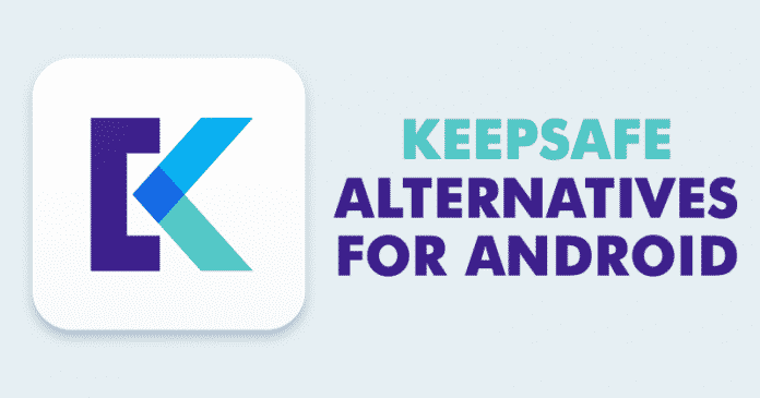 Top 5 Best KeepSafe Alternatives For Android 2019