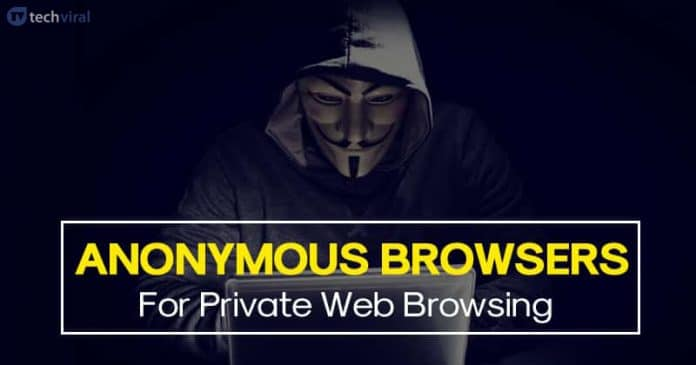 10 Best Anonymous Browsers For Private Web Browsing in 2020