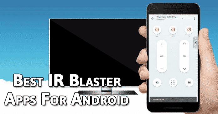 Top 10 Best IR Blaster (TV Remote) Apps For Android 2019