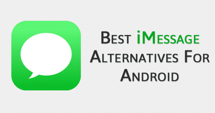 5 Best iMessage Alternatives For Android 2019