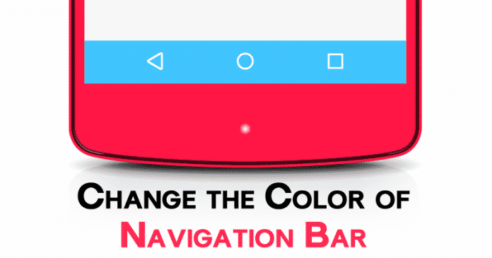 How to Change the Color of Navigation Bar on Android