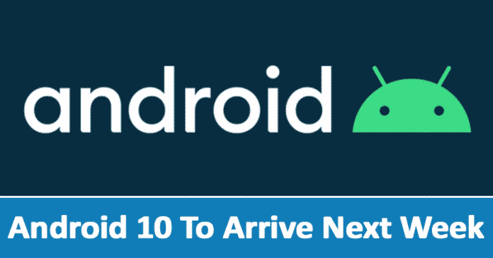 Android 10 To Arrive Next Week - These Phones Will Get it First!