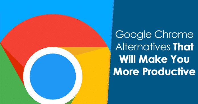 5 Google Chrome Alternatives That Will Make You More Productive