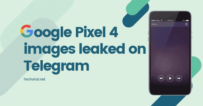 Google Pixel 4 Photos Leaked on Telegram