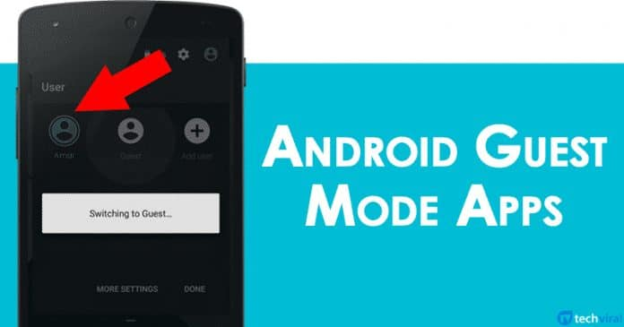 5 Best Guest Mode Apps For Android in 2020