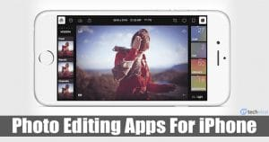 10 Best Photo Editing Apps For iPhone in 2021