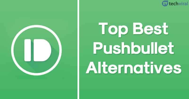 10 Best Free Pushbullet Alternatives In 2020