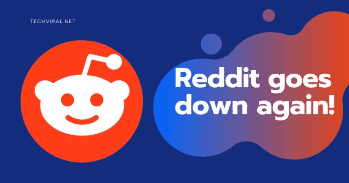 Reddit goes down again!