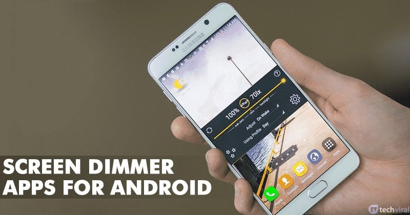 15 Best Screen Dimmer Apps For Android In 2020