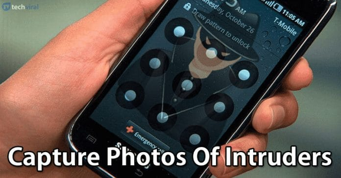 5 Apps To Capture Photos Of Intruders On Your Android Device