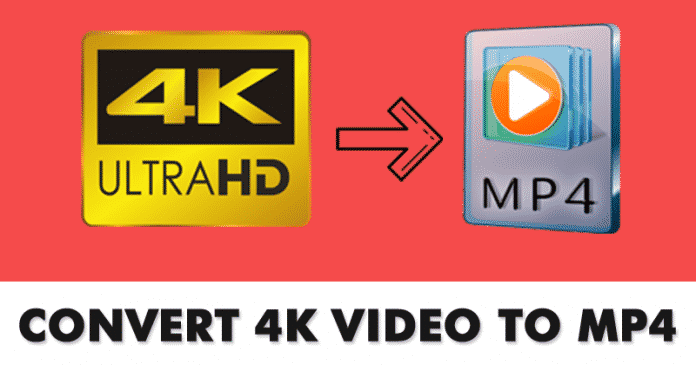 How to Convert 4K Video to MP4 - Best Video Converters 2019